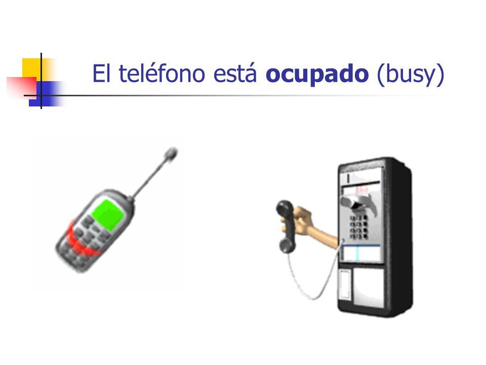 El teléfono está ocupado (busy)