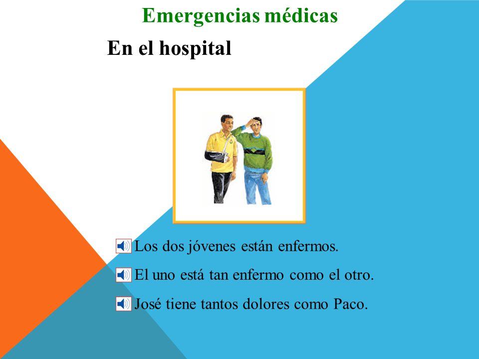 Emergencias médicas En el hospital Los dos jóvenes están enfermos.