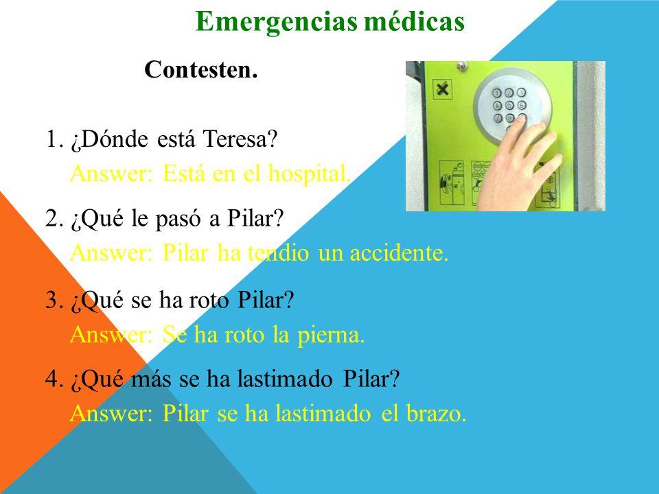 Emergencias médicas Contesten. 1. ¿Dónde está Teresa