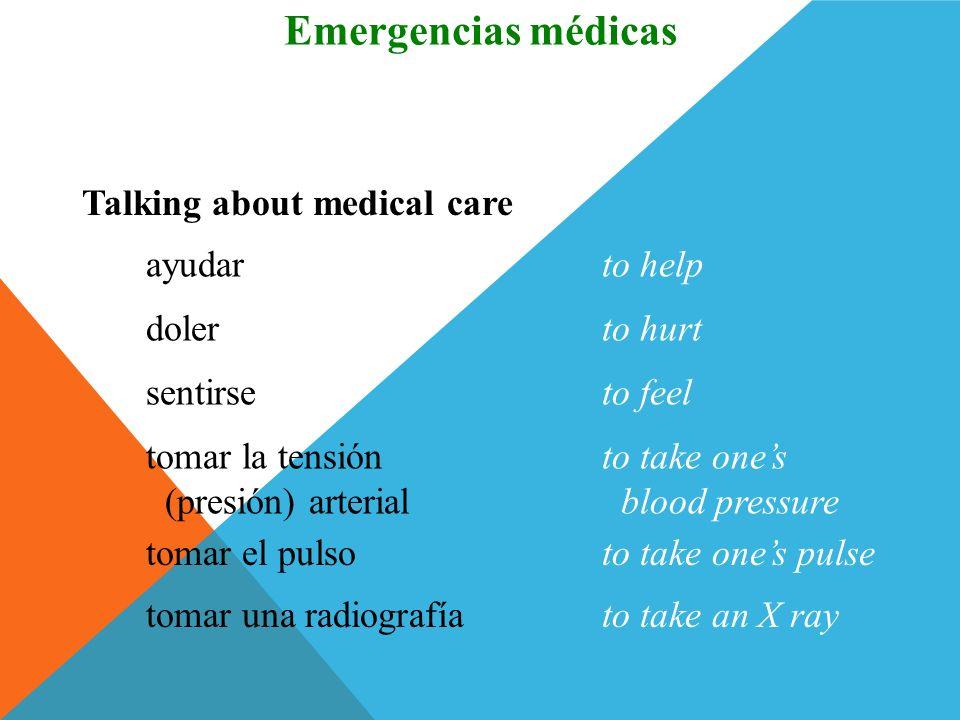 Emergencias médicas Vocabulario Talking about medical care ayudar