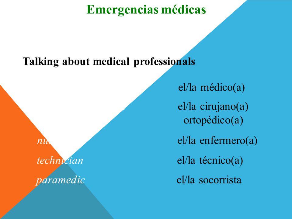 Emergencias médicas Vocabulario Talking about medical professionals