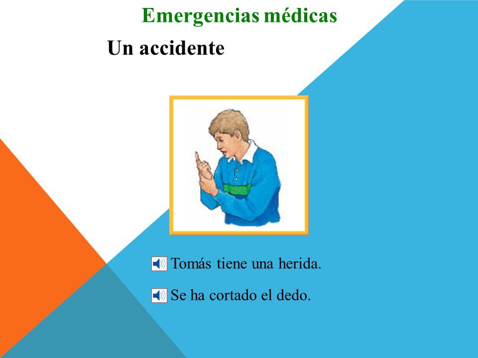 Emergencias médicas Un accidente Tomás tiene una herida.