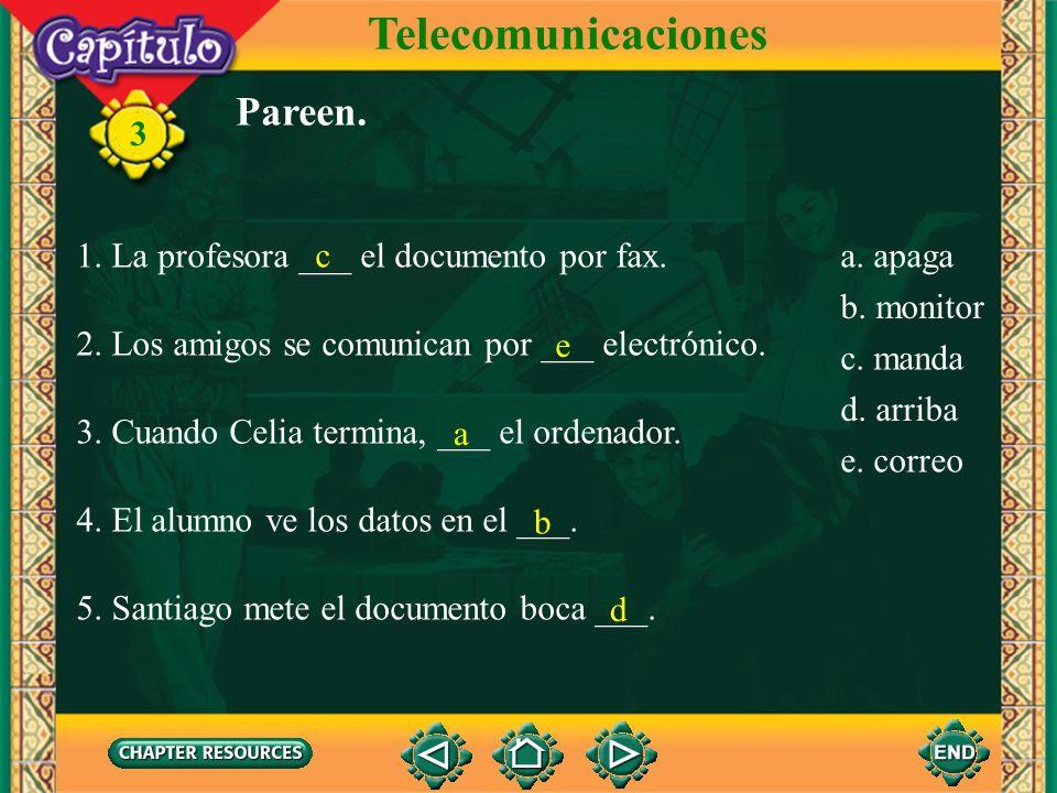 Telecomunicaciones Pareen. 1. La profesora ___ el documento por fax.