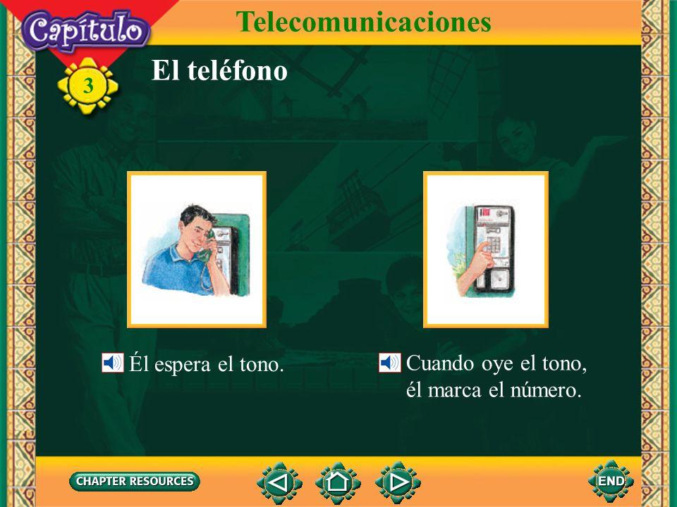 Telecomunicaciones El teléfono Él espera el tono. Cuando oye el tono,