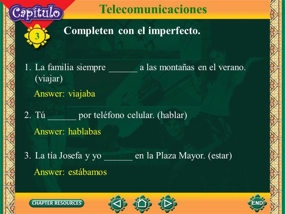 Telecomunicaciones Completen con el imperfecto.