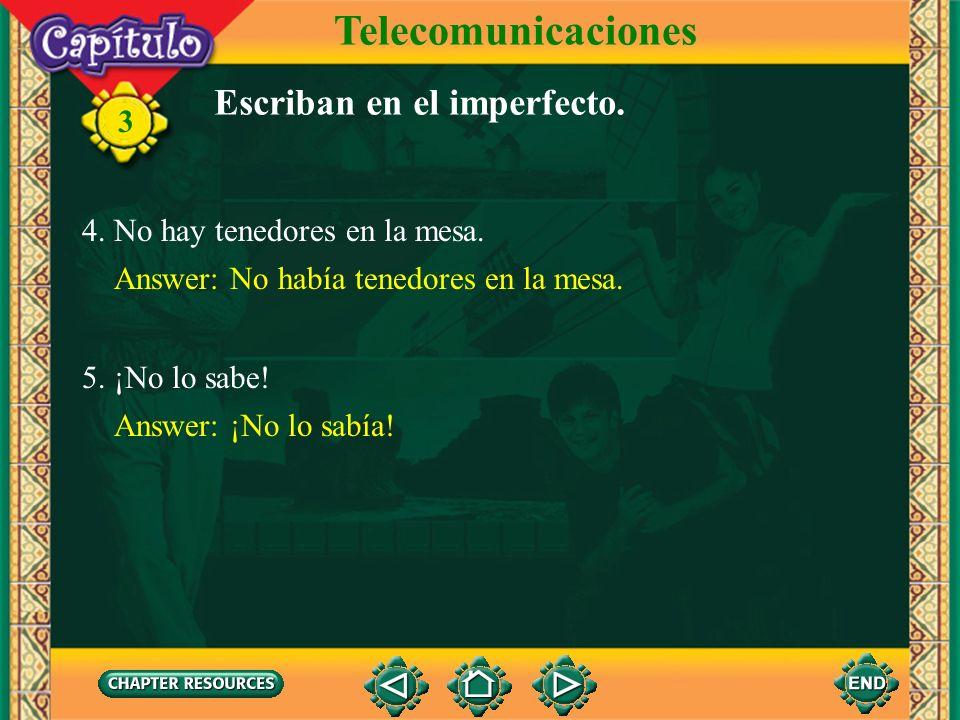 Telecomunicaciones Escriban en el imperfecto.