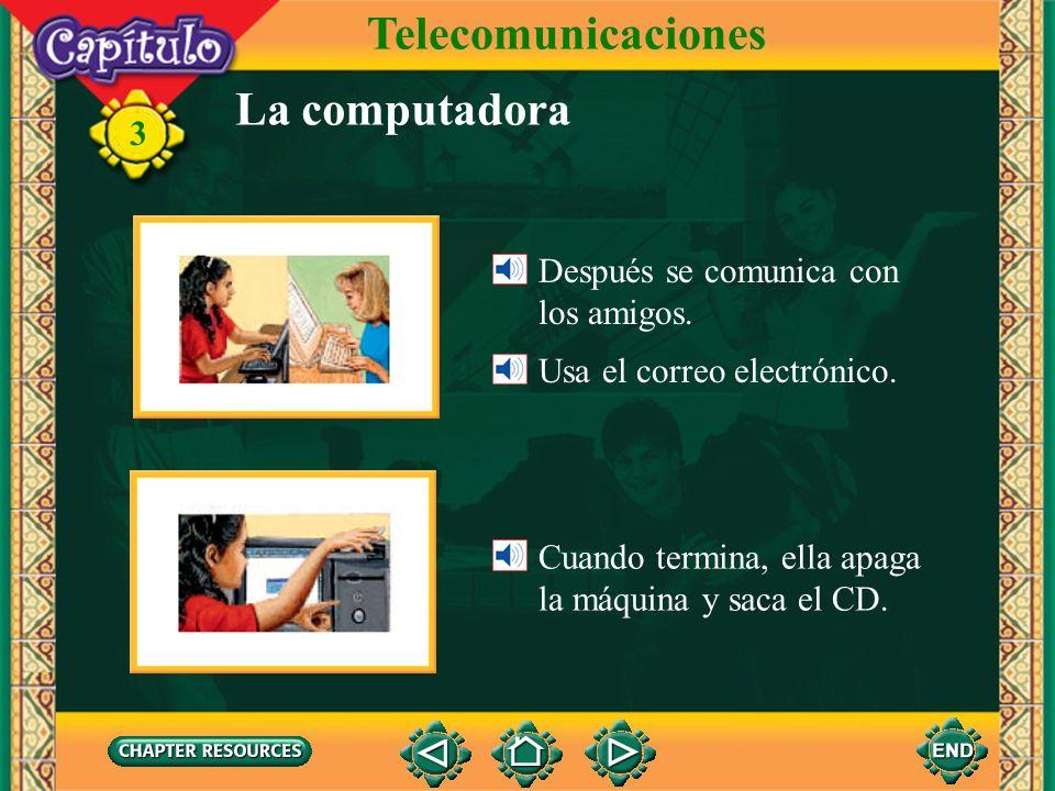 Telecomunicaciones La computadora Después se comunica con los amigos.