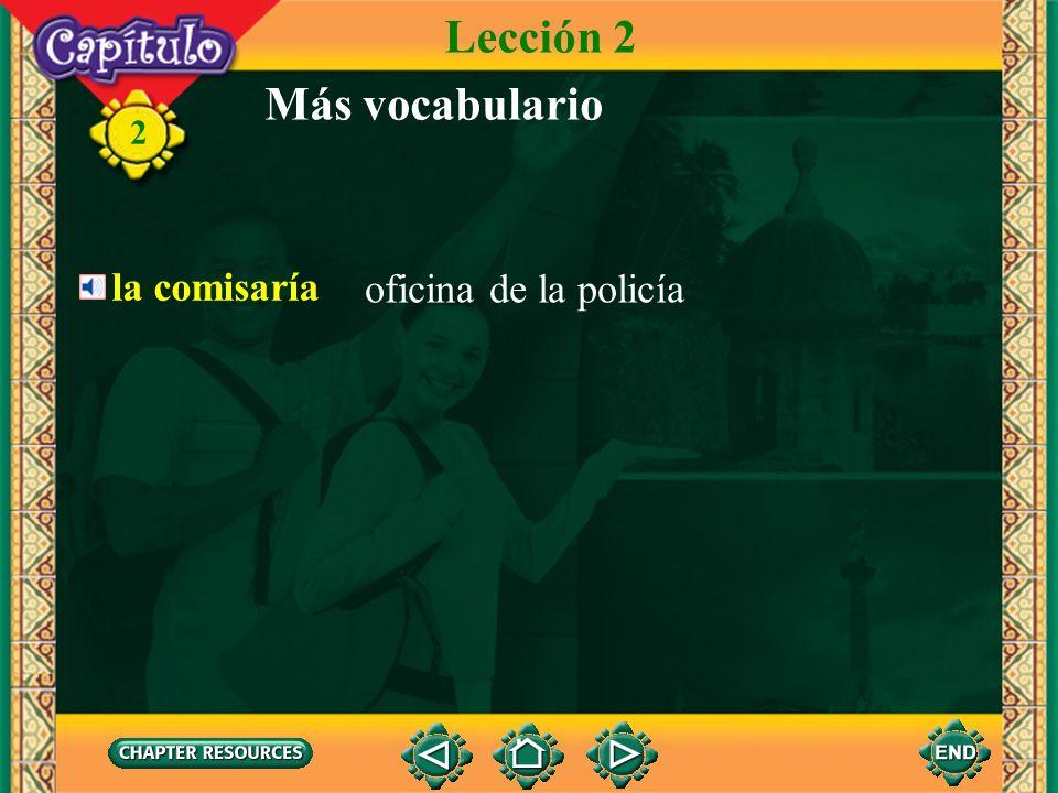 Lección 2 Más vocabulario la comisaría oficina de la policía