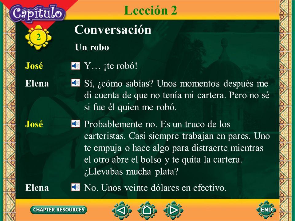 Lección 2 Conversación Un robo José Y… ¡te robó!