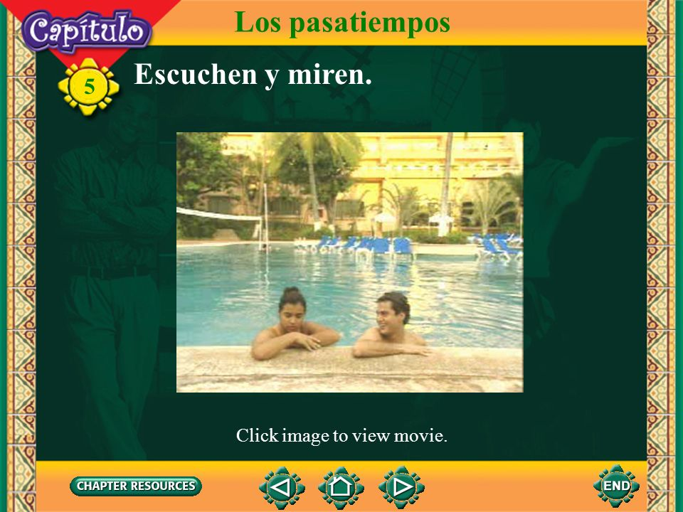 Los pasatiempos Escuchen y miren. Click image to view movie.