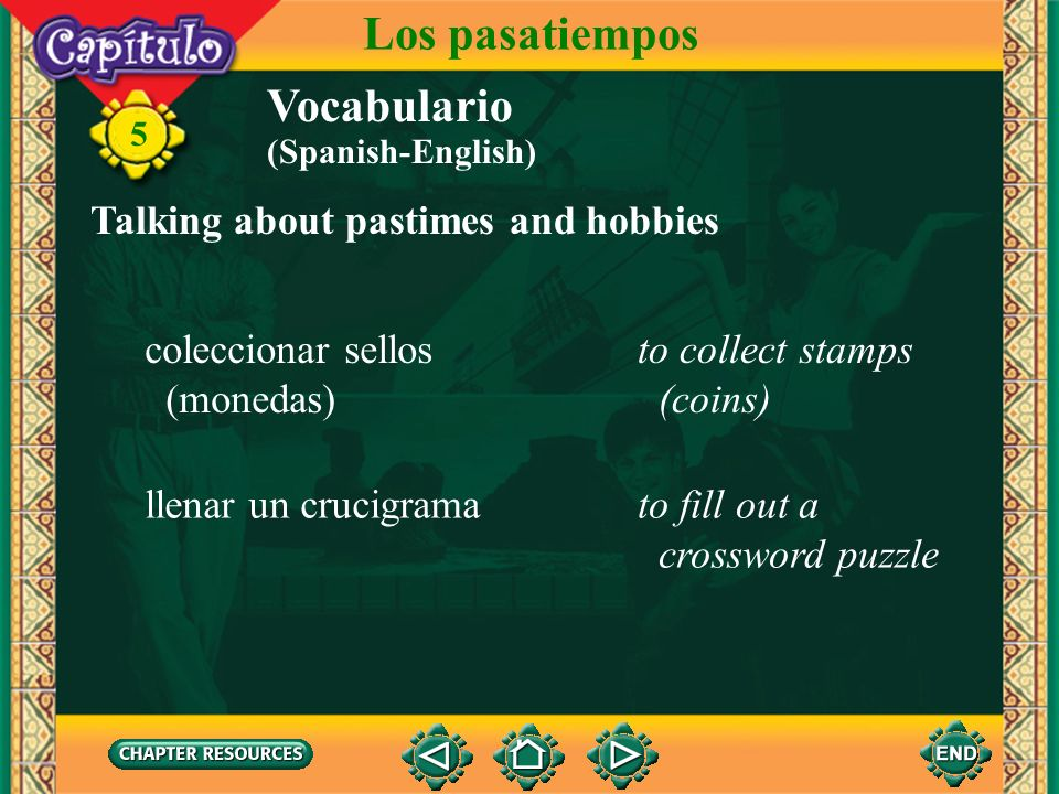 Los pasatiempos Vocabulario Talking about pastimes and hobbies