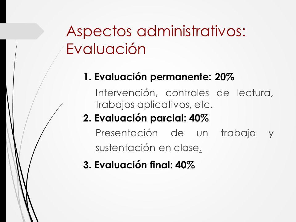 Aspectos administrativos: Evaluación