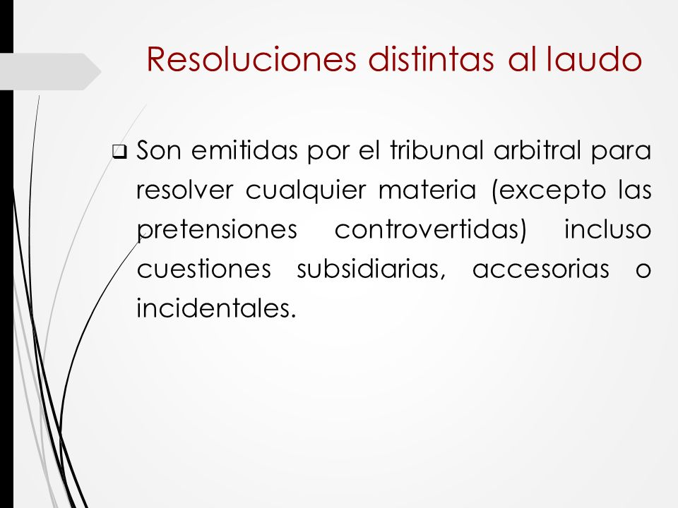 Resoluciones distintas al laudo