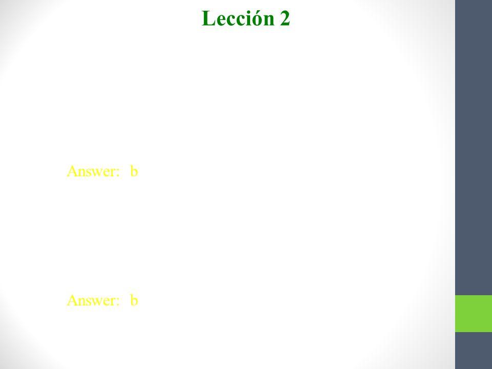 Lección 2 Escojan. 1. El hombre me empujó y no me dijo nada. ¡Qué ___!