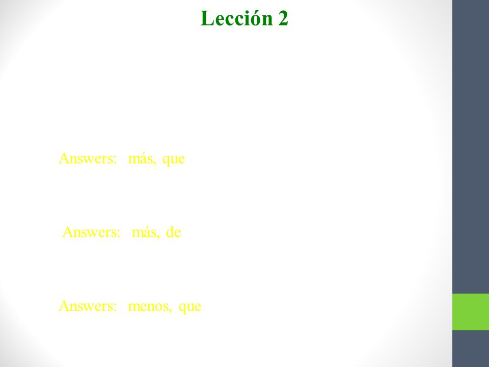 Lección 2 Completen con el comparativo o el superlativo.
