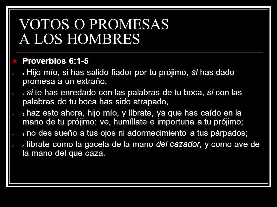 VOTOS O PROMESAS A LOS HOMBRES