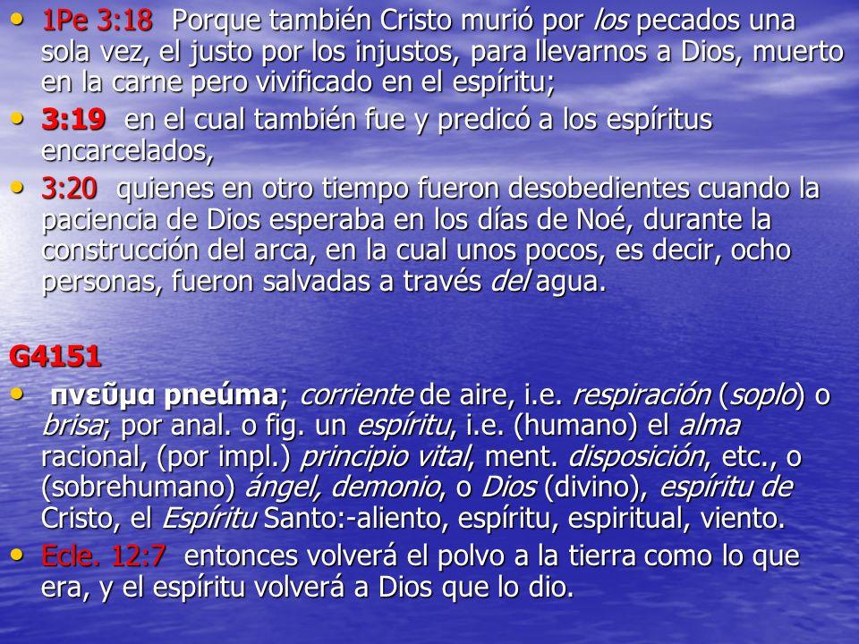 1Pe 3:18 Porque también Cristo murió por los pecados una sola vez, el justo por los injustos, para llevarnos a Dios, muerto en la carne pero vivificado en el espíritu;