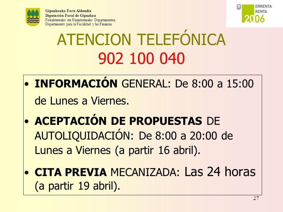 ATENCION TELEFÓNICA 902 100 040 INFORMACIÓN GENERAL: De 8:00 a 15:00 de Lunes a Viernes.