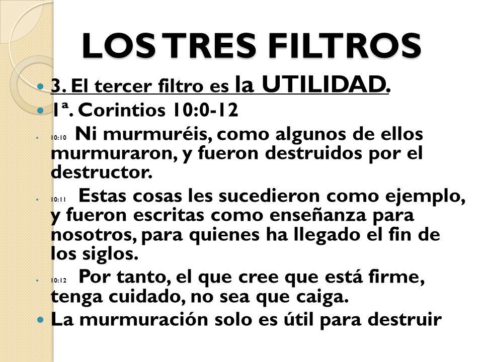 LOS TRES FILTROS 3. El tercer filtro es la UTILIDAD.