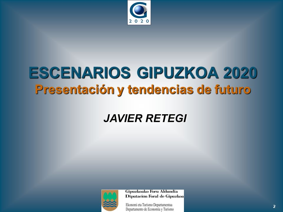 ESCENARIOS GIPUZKOA 2020 Presentación y tendencias de futuro