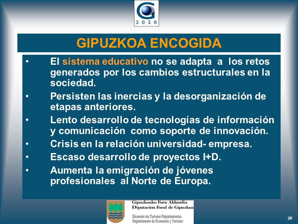 GIPUZKOA ENCOGIDA El sistema educativo no se adapta a los retos generados por los cambios estructurales en la sociedad.