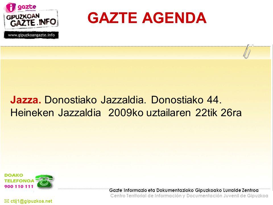 GAZTE AGENDA Jazza. Donostiako Jazzaldia. Donostiako 44. Heineken Jazzaldia 2009ko uztailaren 22tik 26ra.