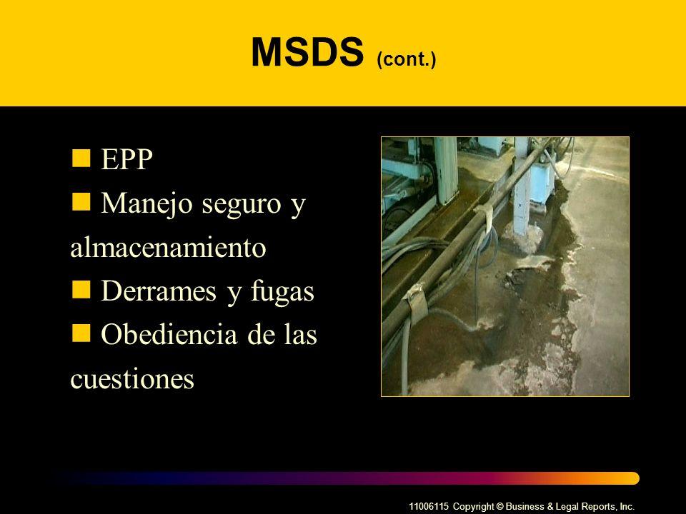 MSDS (cont.) EPP Manejo seguro y almacenamiento Derrames y fugas