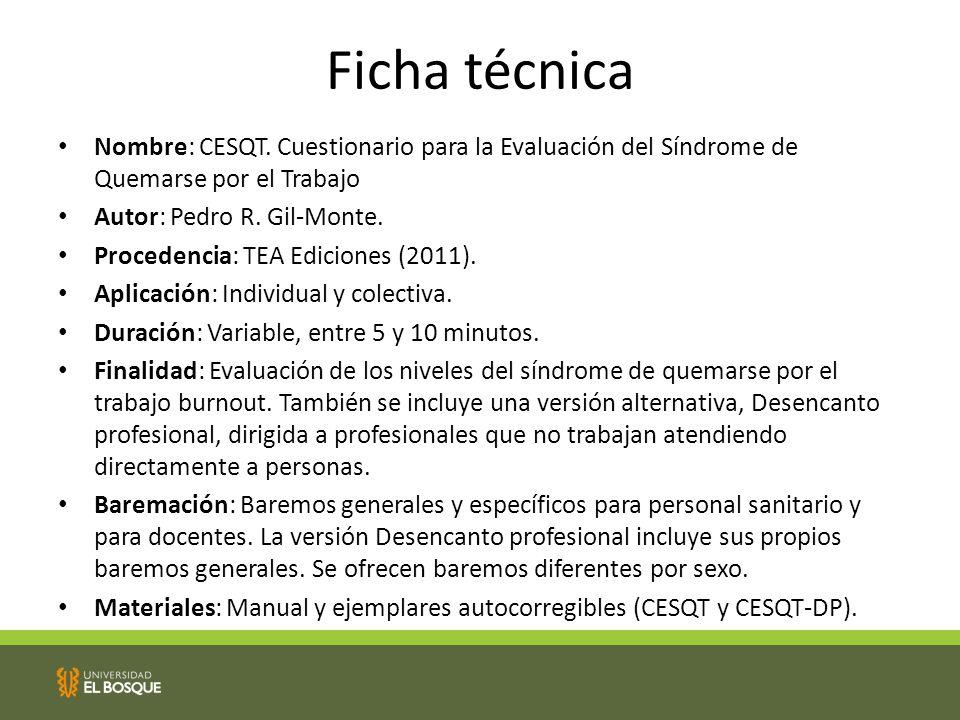 Ficha técnica Nombre: CESQT. Cuestionario para la Evaluación del Síndrome de Quemarse por el Trabajo.