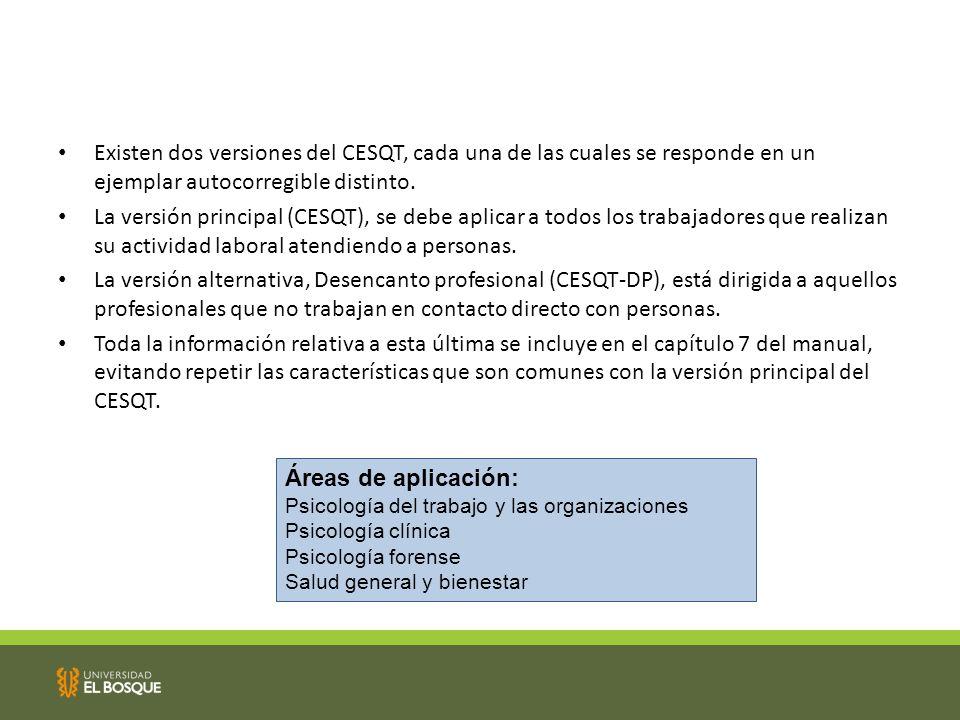 Existen dos versiones del CESQT, cada una de las cuales se responde en un ejemplar autocorregible distinto.
