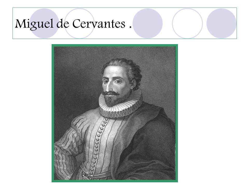 Miguel de Cervantes .
