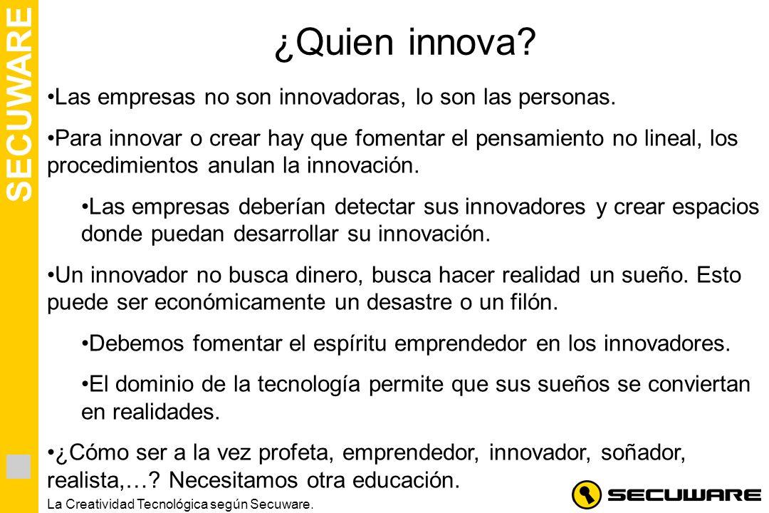 ¿Quien innova Las empresas no son innovadoras, lo son las personas.