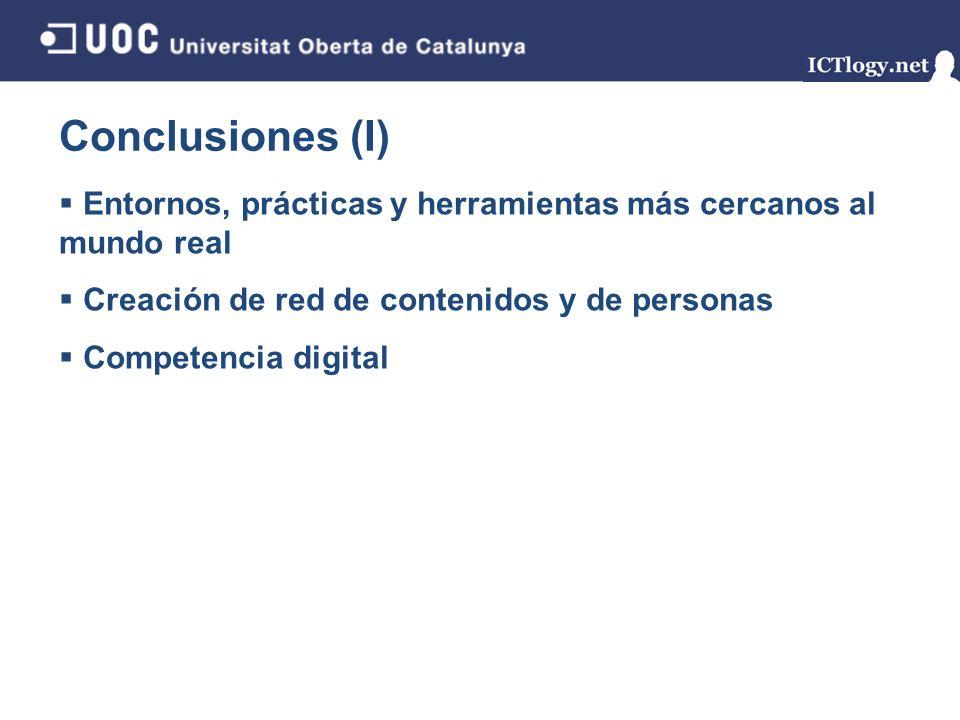 Conclusiones (I) Entornos, prácticas y herramientas más cercanos al mundo real. Creación de red de contenidos y de personas.