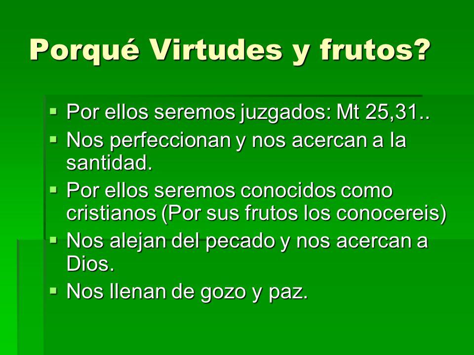 Porqué Virtudes y frutos