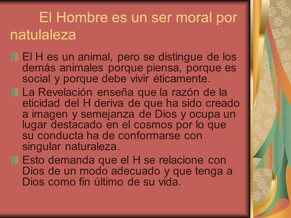 El Hombre es un ser moral por natulaleza