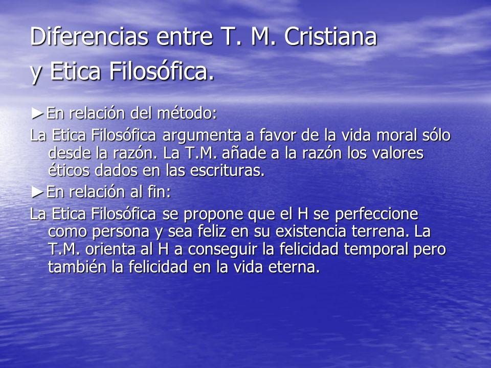 Diferencias entre T. M. Cristiana y Etica Filosófica.