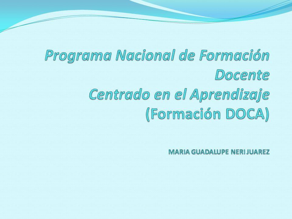 Programa Nacional de Formación Docente Centrado en el Aprendizaje (Formación DOCA) MARIA GUADALUPE NERI JUAREZ