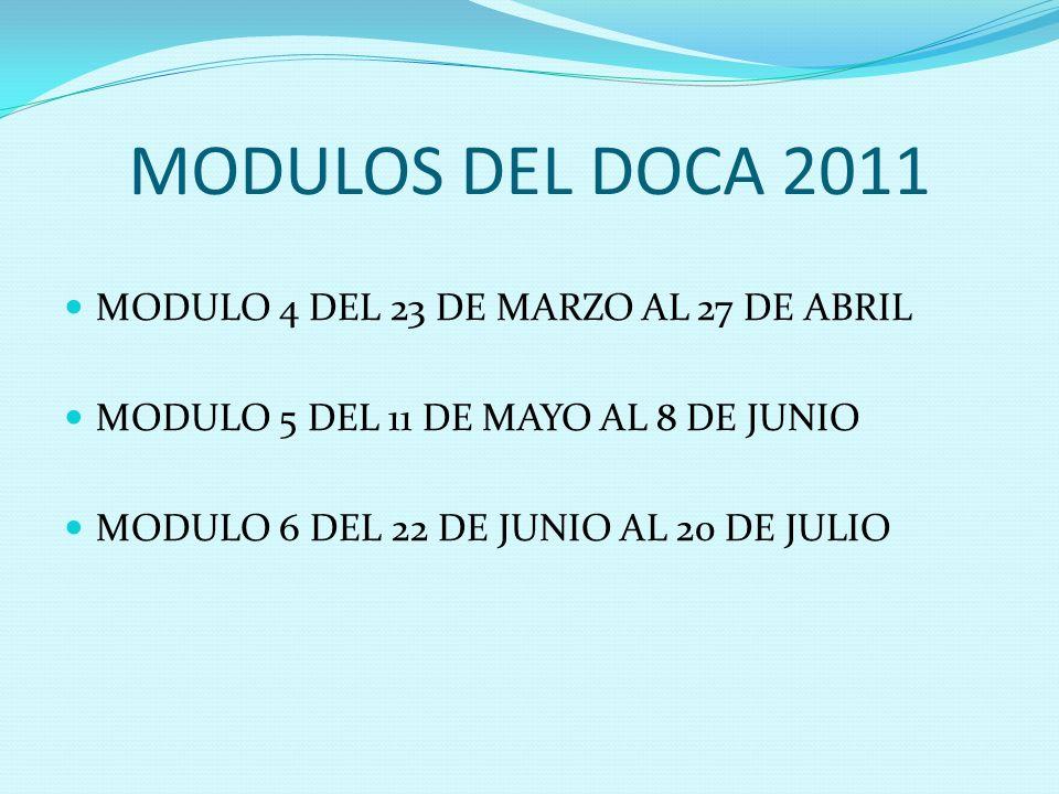 MODULOS DEL DOCA 2011 MODULO 4 DEL 23 DE MARZO AL 27 DE ABRIL