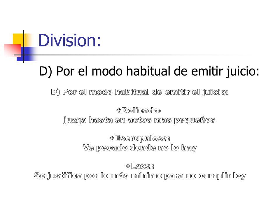 Division: D) Por el modo habitual de emitir juicio: