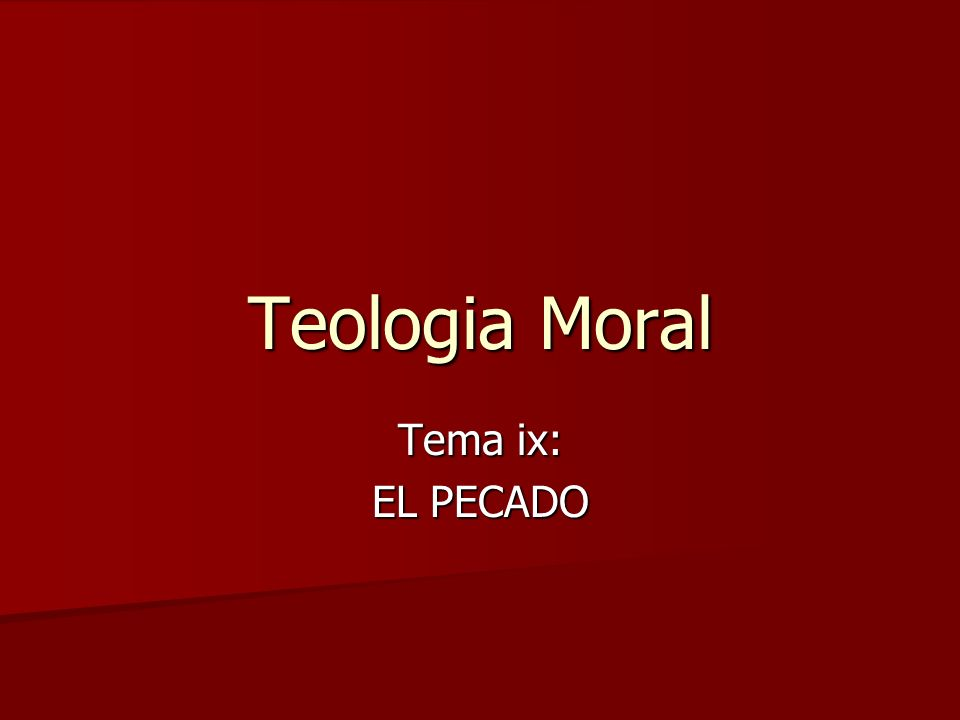 Teologia Moral Tema ix: EL PECADO