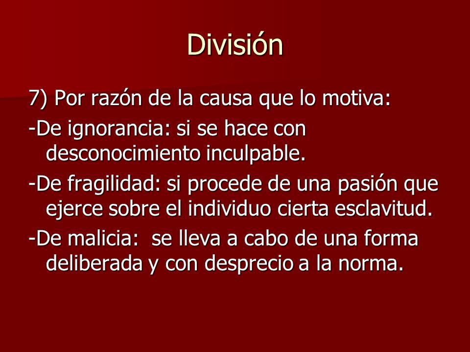 División 7) Por razón de la causa que lo motiva: