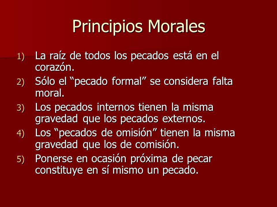 Principios Morales La raíz de todos los pecados está en el corazón.
