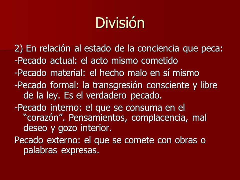 División 2) En relación al estado de la conciencia que peca: