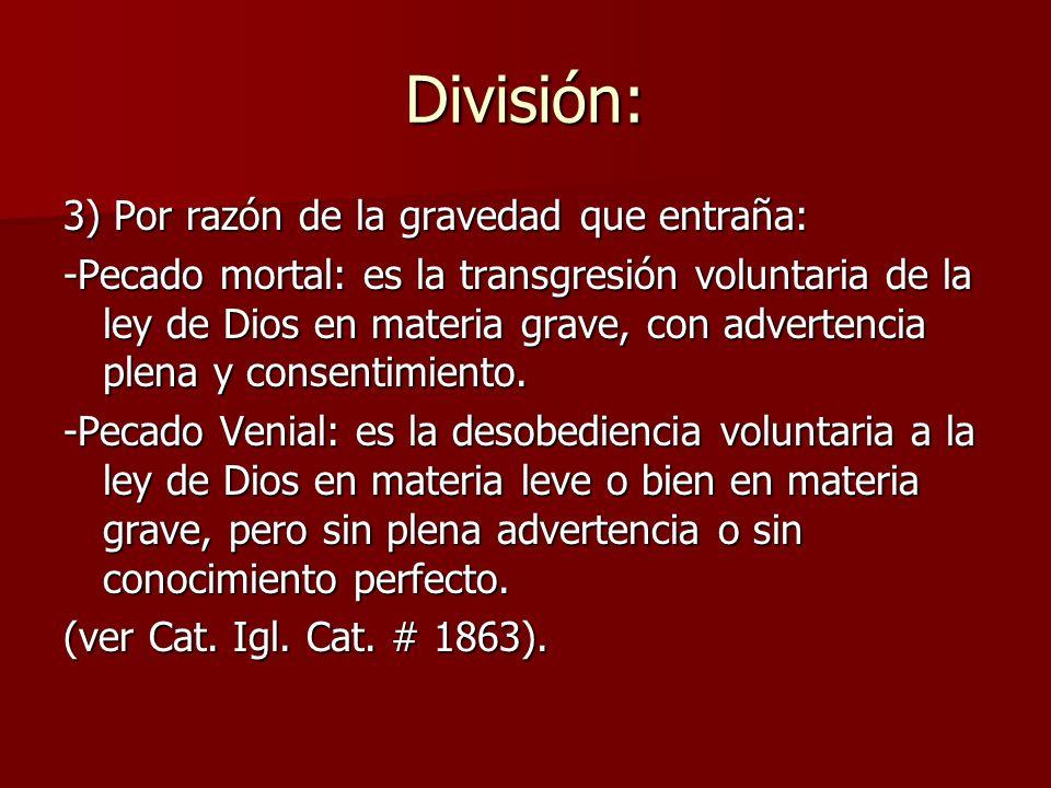 División: 3) Por razón de la gravedad que entraña: