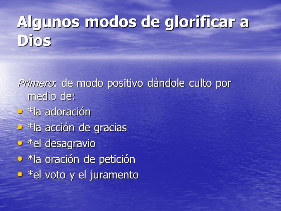 Algunos modos de glorificar a Dios