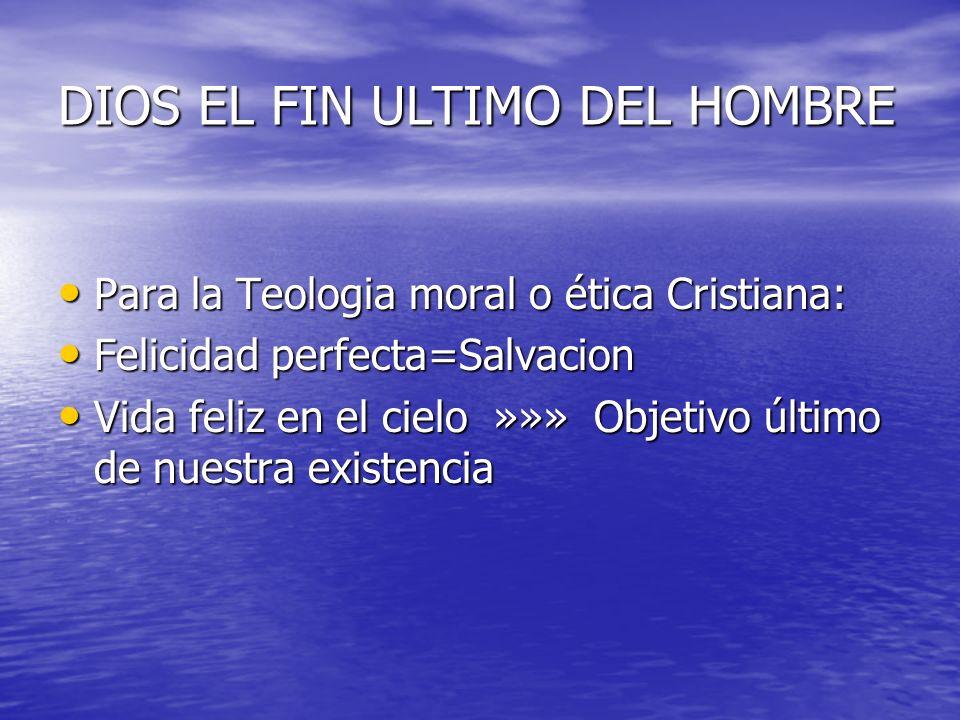 DIOS EL FIN ULTIMO DEL HOMBRE