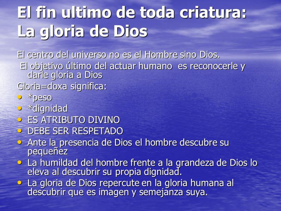 El fin ultimo de toda criatura: La gloria de Dios