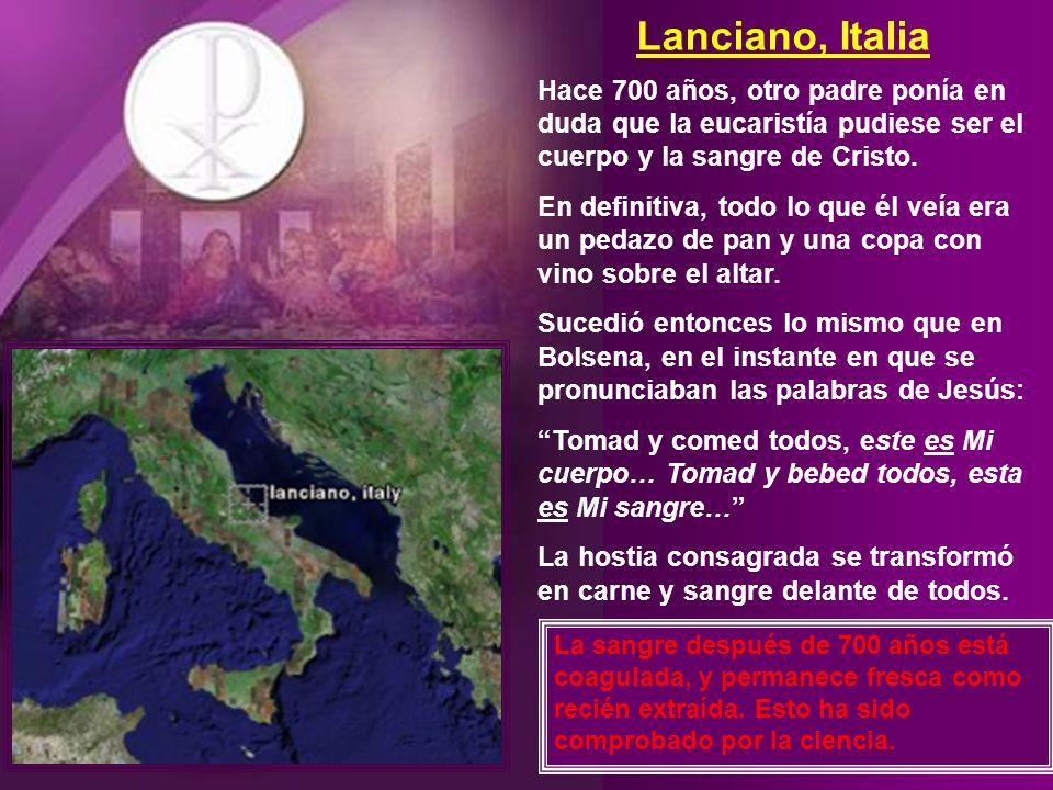 Lanciano, ItaliaHace 700 años, otro padre ponía en duda que la eucaristía pudiese ser el cuerpo y la sangre de Cristo.