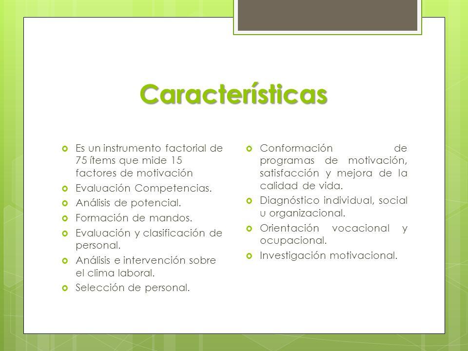 Características Conformación de programas de motivación, satisfacción y mejora de la calidad de vida.