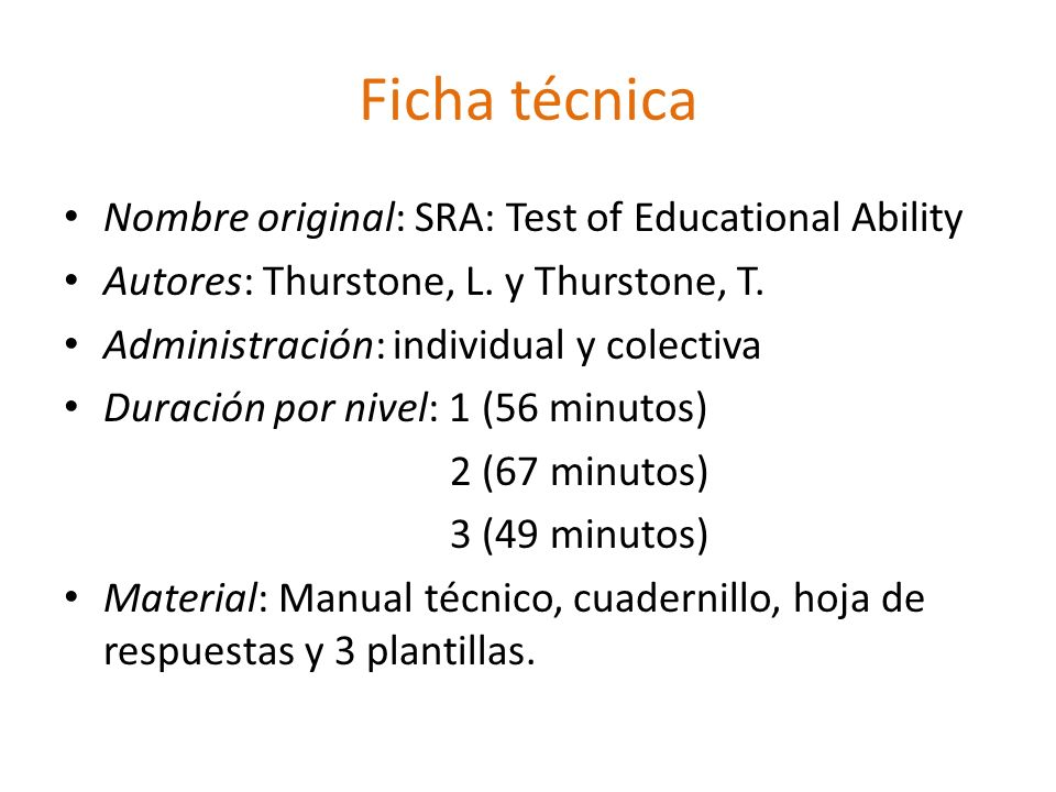 Ficha técnica Nombre original: SRA: Test of Educational Ability