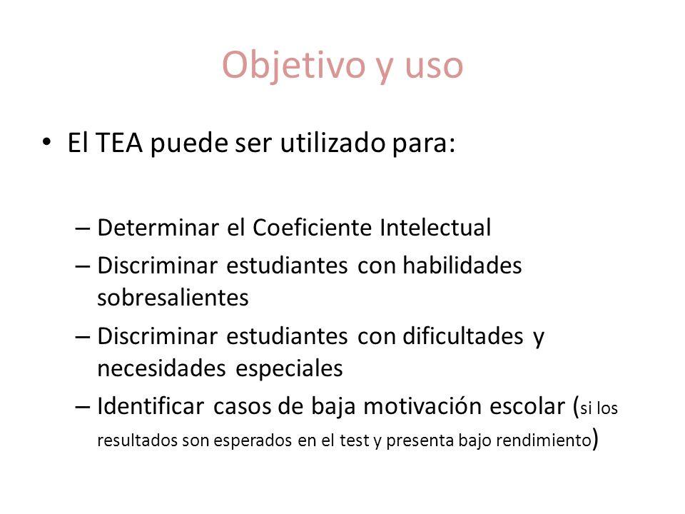 Objetivo y uso El TEA puede ser utilizado para: